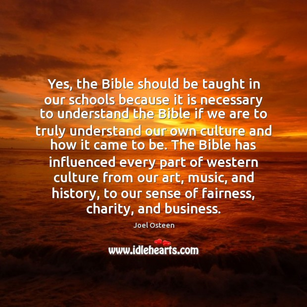Yes, the Bible should be taught in our schools because it is Joel Osteen Picture Quote