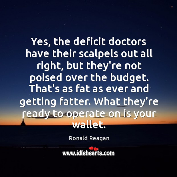 Image about Yes, the deficit doctors have their scalpels out all right, but they're