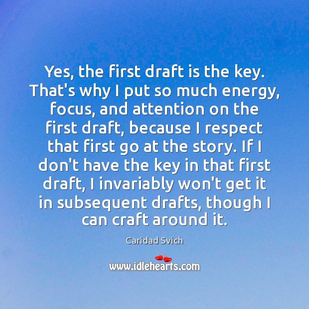 Image, Yes, the first draft is the key. That's why I put so