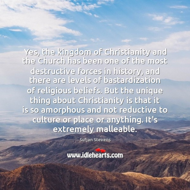 Yes, the kingdom of Christianity and the Church has been one of Image