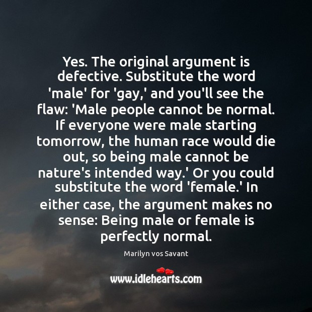 Yes. The original argument is defective. Substitute the word 'male' for 'gay, Image