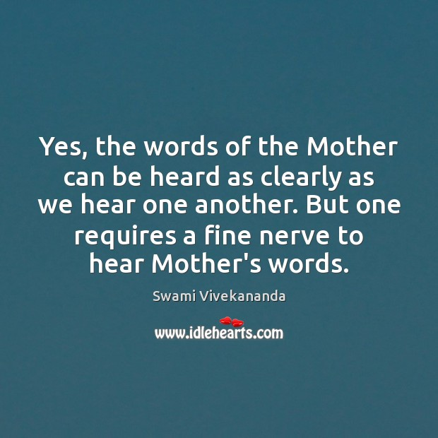 Yes, the words of the Mother can be heard as clearly as Image