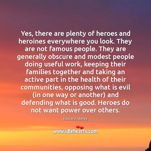 Yes, there are plenty of heroes and heroines everywhere you look. They Image
