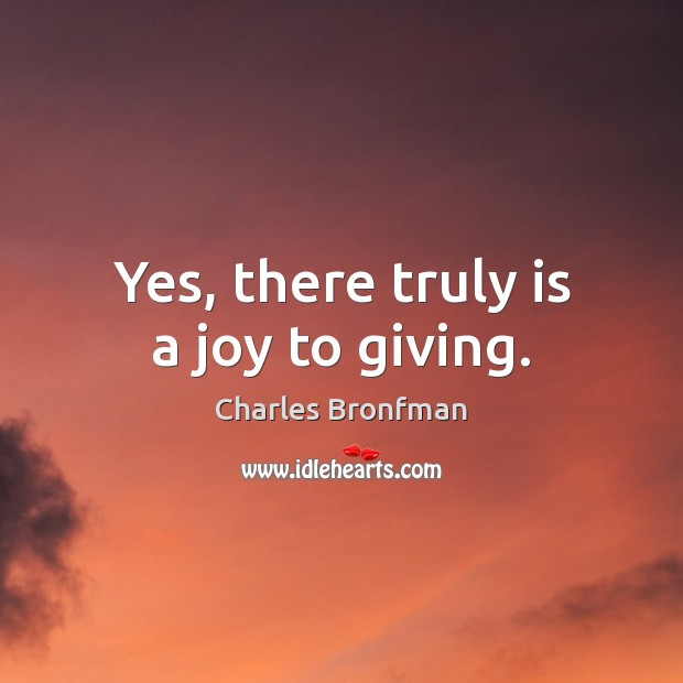 Yes, there truly is a joy to giving. Image