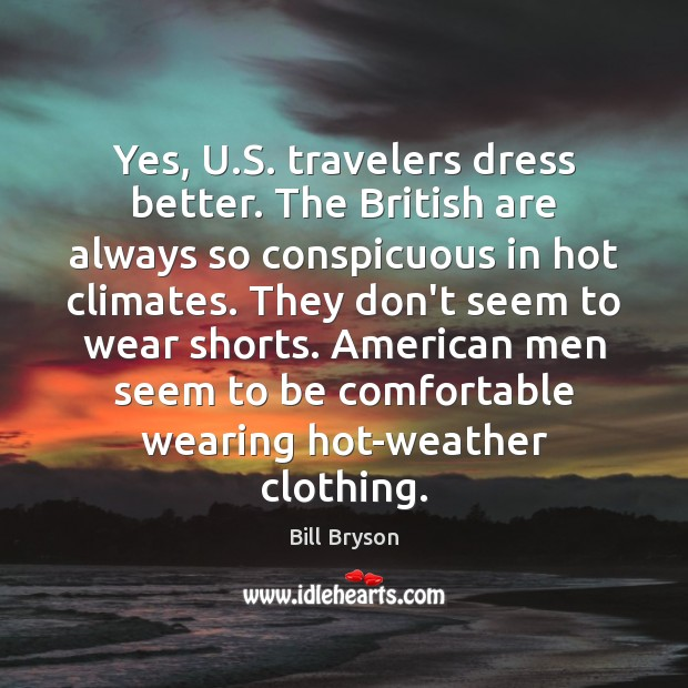 Image, Yes, U.S. travelers dress better. The British are always so conspicuous