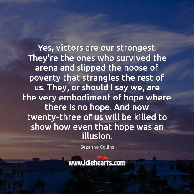 Image, Yes, victors are our strongest. They're the ones who survived the arena