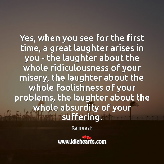 Image, Yes, when you see for the first time, a great laughter arises