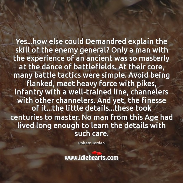 Yes…how else could Demandred explain the skill of the enemy general? Robert Jordan Picture Quote