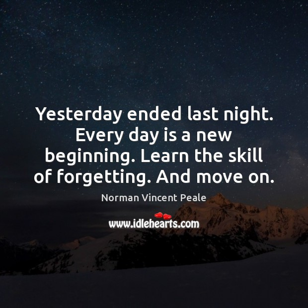 Image, Yesterday ended last night. Every day is a new beginning. Learn the