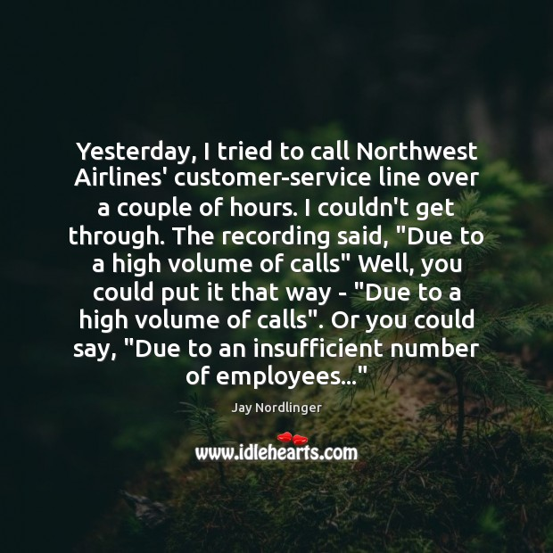 Image, Yesterday, I tried to call Northwest Airlines' customer-service line over a couple