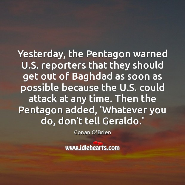 Yesterday, the Pentagon warned U.S. reporters that they should get out Image