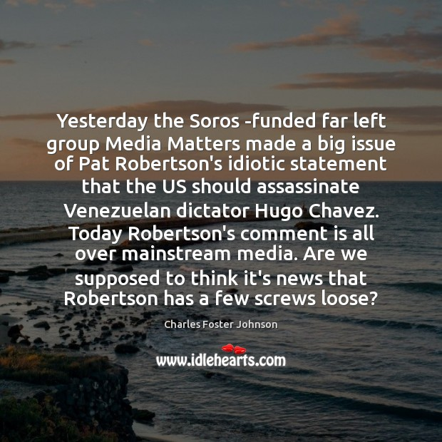 Image, Yesterday the Soros -funded far left group Media Matters made a big