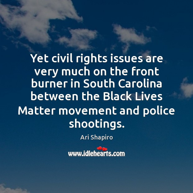 Yet civil rights issues are very much on the front burner in Image
