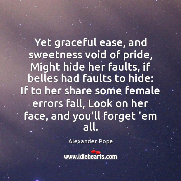 Yet graceful ease, and sweetness void of pride, Might hide her faults, Image