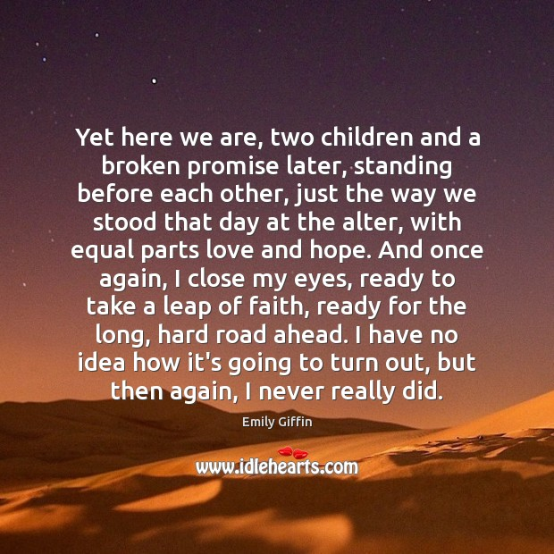 Image, Yet here we are, two children and a broken promise later, standing