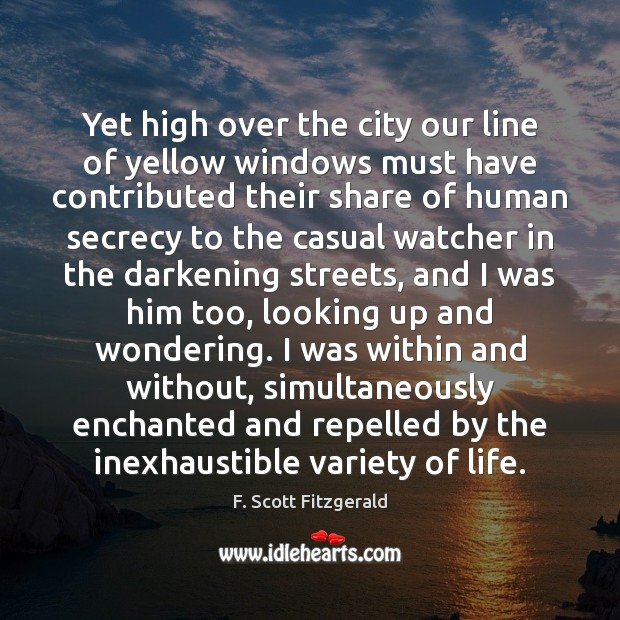 Yet high over the city our line of yellow windows must have F. Scott Fitzgerald Picture Quote