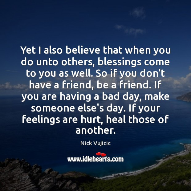 Image, Yet I also believe that when you do unto others, blessings come
