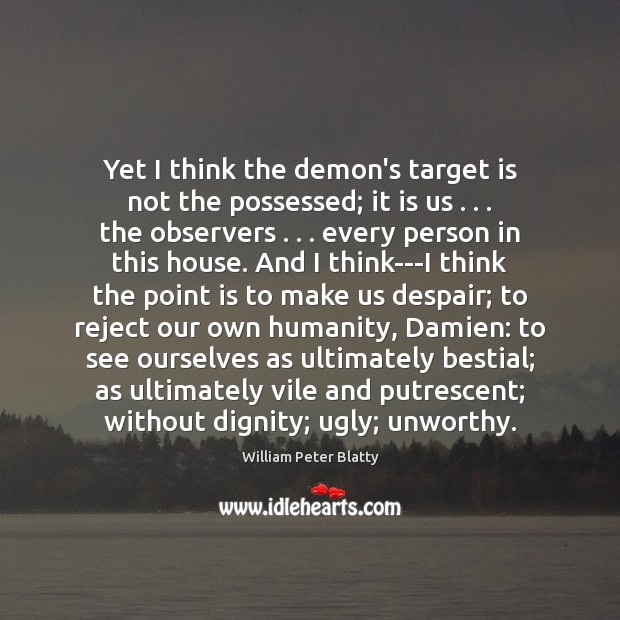 Image, Yet I think the demon's target is not the possessed; it is