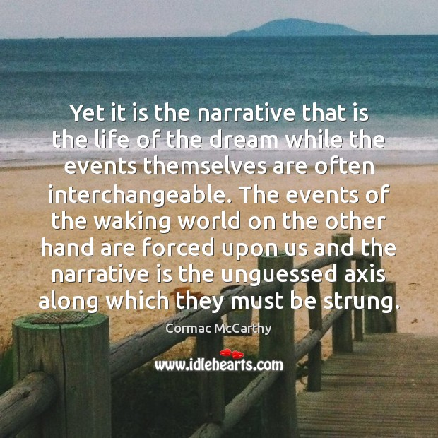 Image, Yet it is the narrative that is the life of the dream