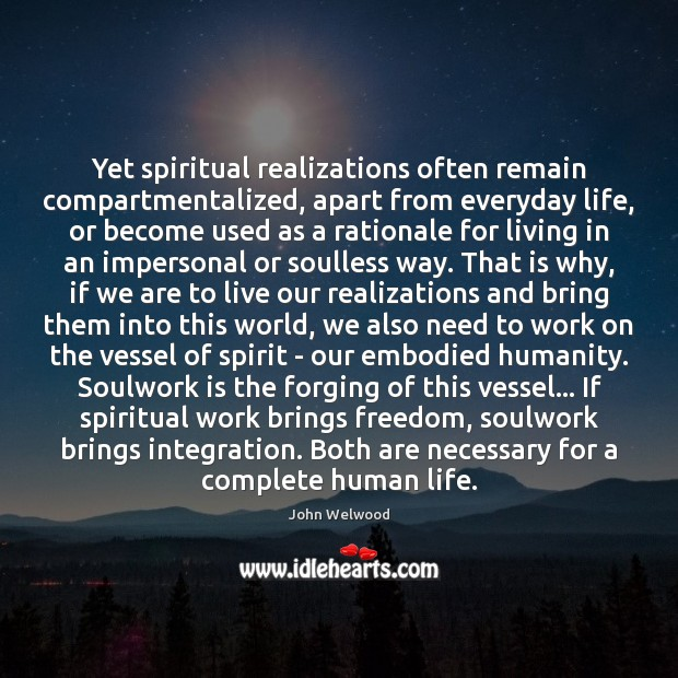 Image, Yet spiritual realizations often remain compartmentalized, apart from everyday life, or become