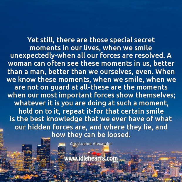 Yet still, there are those special secret moments in our lives, when Image