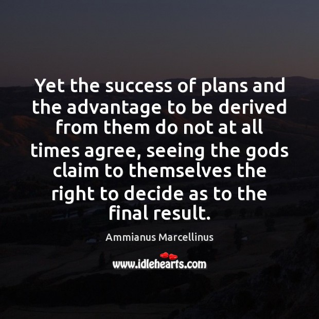 Image, Yet the success of plans and the advantage to be derived from