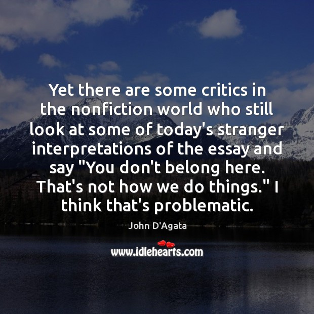Yet there are some critics in the nonfiction world who still look Image