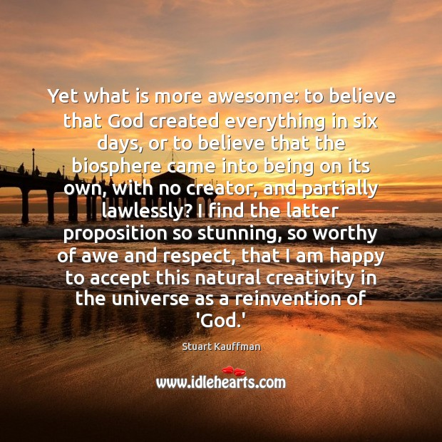 Image, Yet what is more awesome: to believe that God created everything in