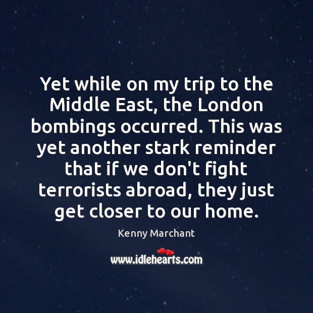 Image, Yet while on my trip to the Middle East, the London bombings