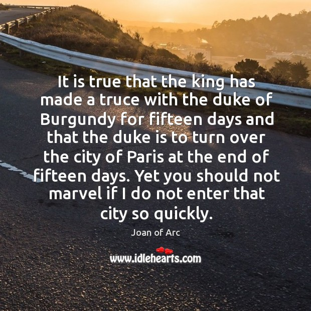 Yet you should not marvel if I do not enter that city so quickly. Image