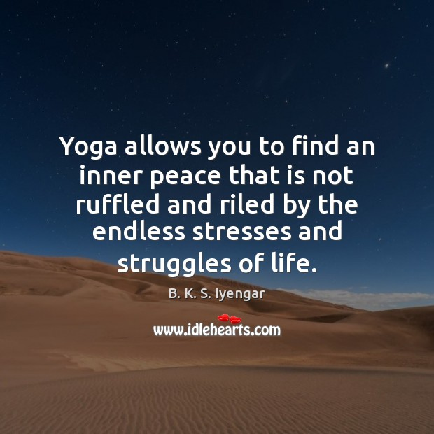 Yoga allows you to find an inner peace that is not ruffled Image