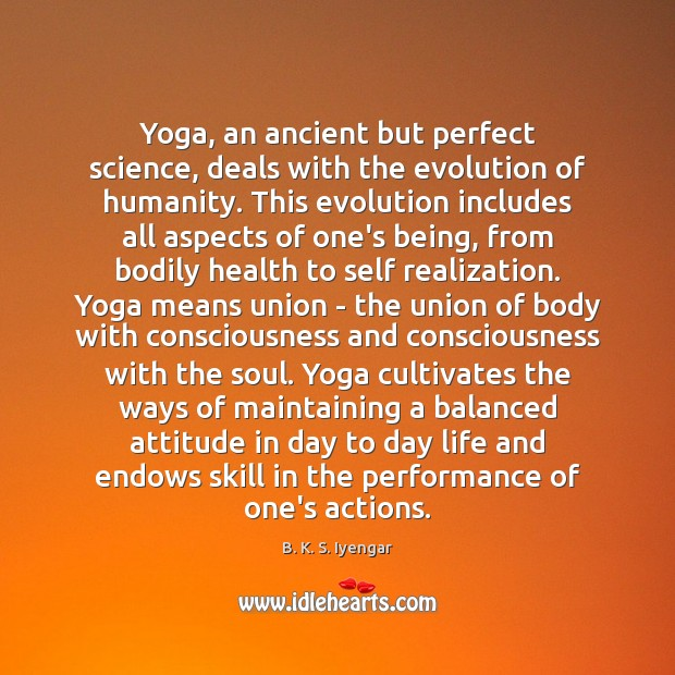 Yoga, an ancient but perfect science, deals with the evolution of humanity. Image