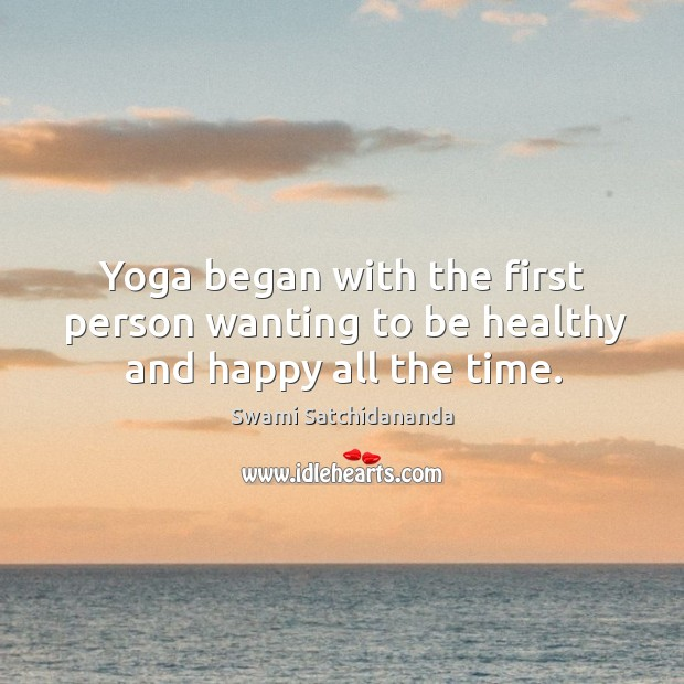 Image, Yoga began with the first person wanting to be healthy and happy all the time.