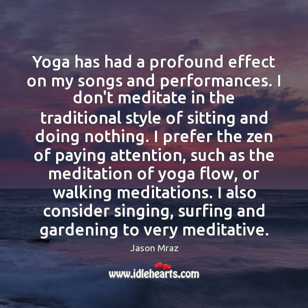 Yoga has had a profound effect on my songs and performances. I Image