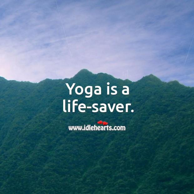 Yoga is a life-saver. Image