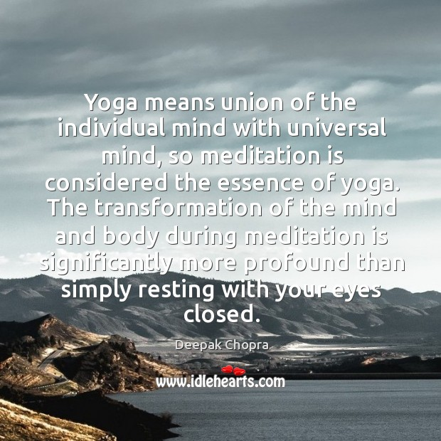 Yoga means union of the individual mind with universal mind, so meditation Image