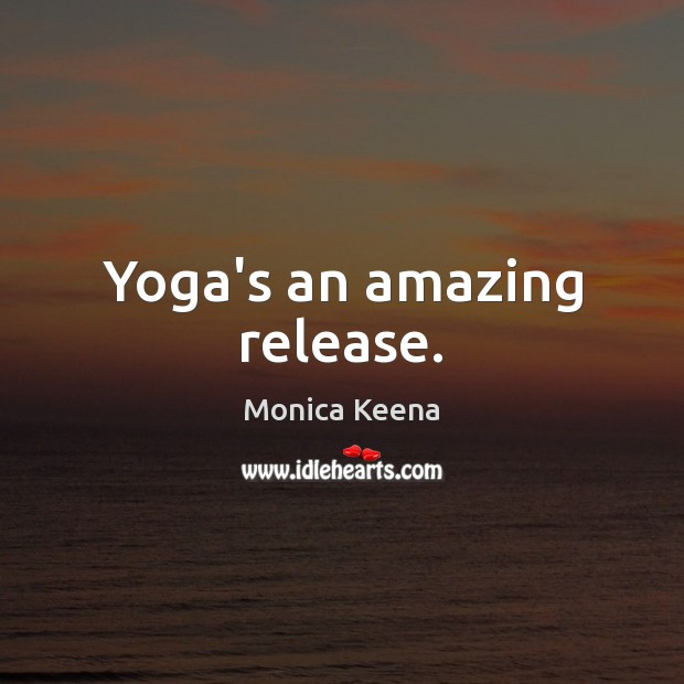 Image about Yoga's an amazing release.