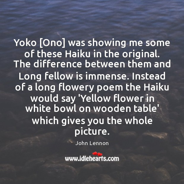 Image, Yoko [Ono] was showing me some of these Haiku in the original.