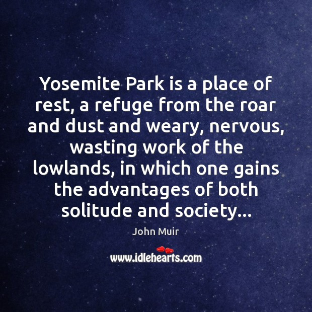 Yosemite Park is a place of rest, a refuge from the roar Image