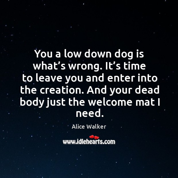 You a low down dog is what's wrong. It's time Image