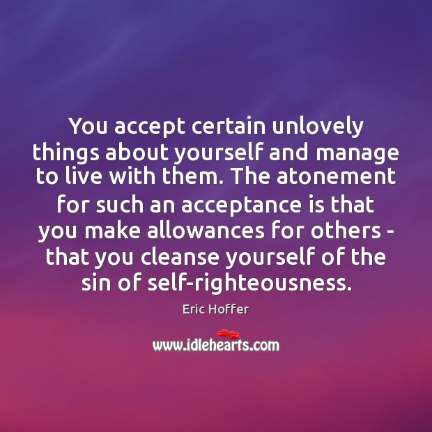 You accept certain unlovely things about yourself and manage to live with Image