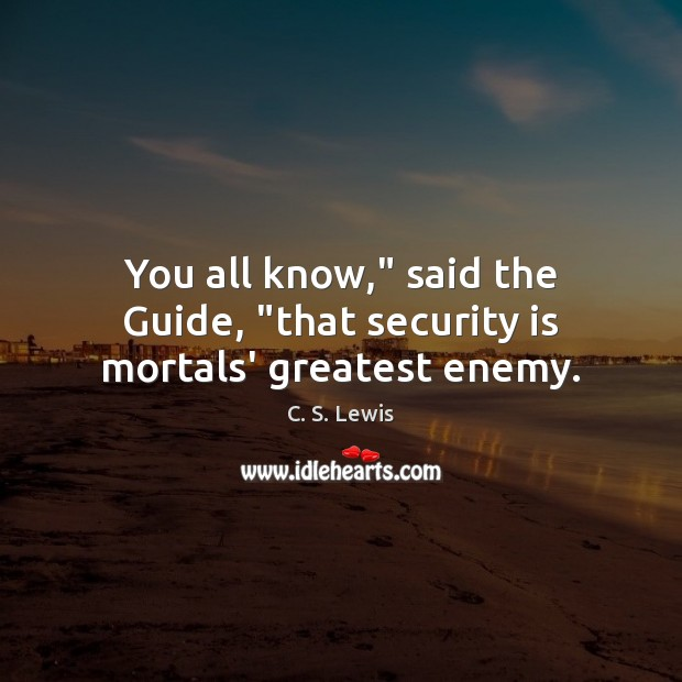 """Image, You all know,"""" said the Guide, """"that security is mortals' greatest enemy."""