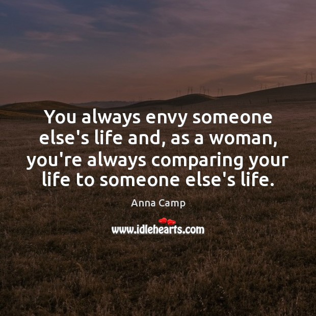 Image, You always envy someone else's life and, as a woman, you're always