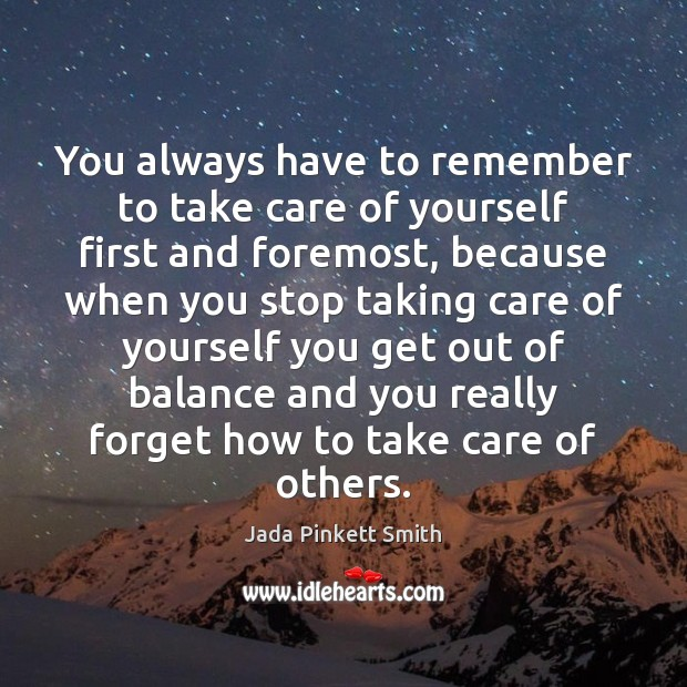 Image, You always have to remember to take care of yourself first and