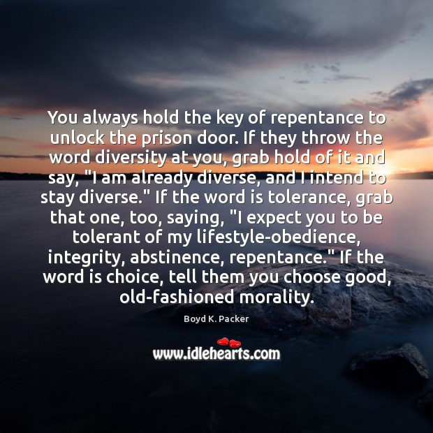 Image, You always hold the key of repentance to unlock the prison door.