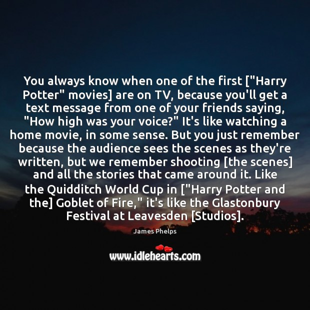 "You always know when one of the first [""Harry Potter"" movies] are Image"