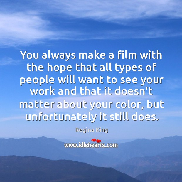 You always make a film with the hope that all types of Image