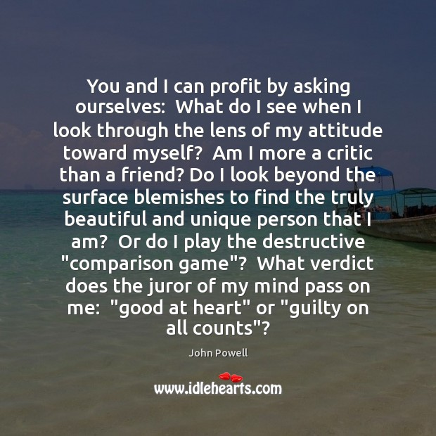 John Powell Picture Quote image saying: You and I can profit by asking ourselves:  What do I see