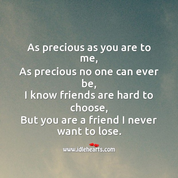 You are a friend I never want to lose. Friendship Messages Image