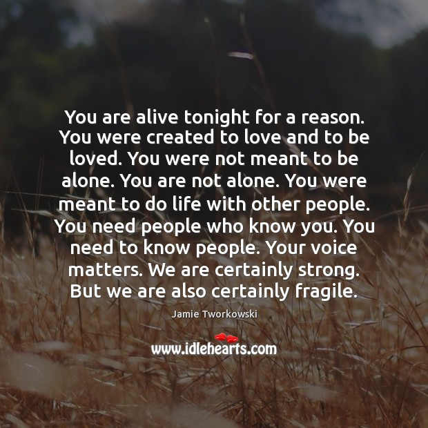 You are alive tonight for a reason. You were created to love Image